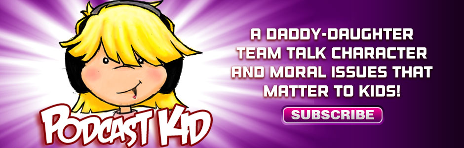 A Daddy-Daughter Team Talk About Character Issues That Matter To Kids!