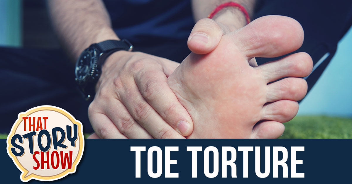 348: Toe Torture - That Story Show - Clean Comedy